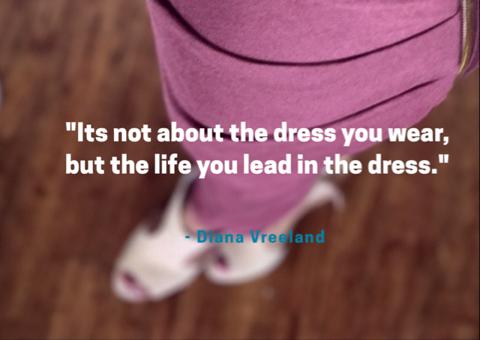 Diana Vreeland dress quote